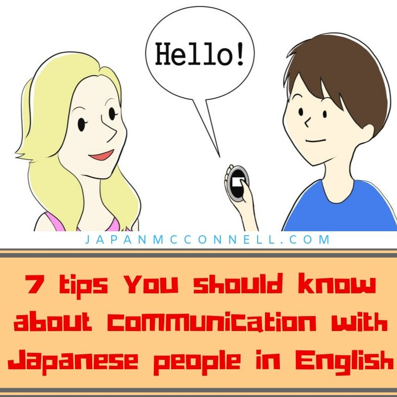 7 tips you should know about communication with Japanese people in English