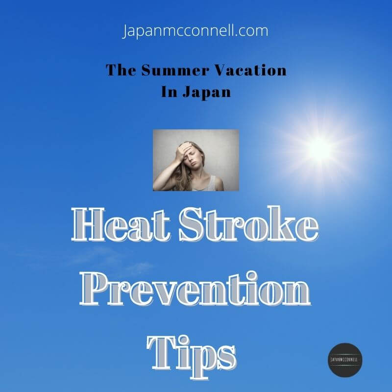 Heatstroke Prevention Tips In Japan, What you should know about Japan's hot and humid summer