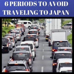 6 periods to avoid traveling to japan