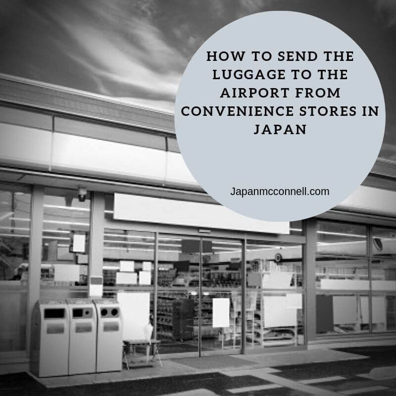 How to send the luggage to the airport from convenience stores in Japan