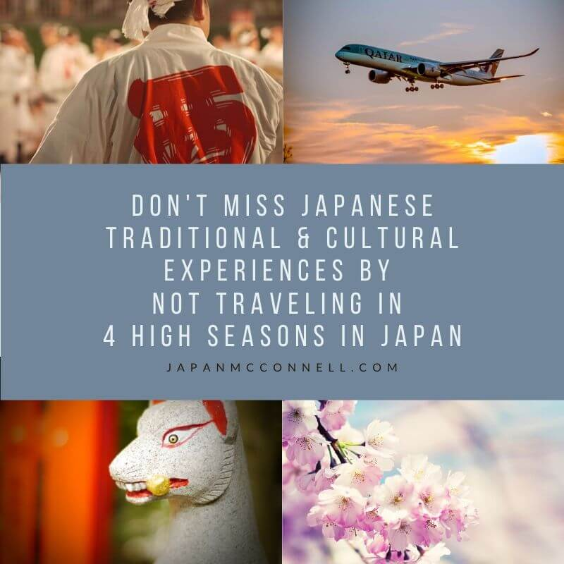 you will miss japanese traditional and cultural experiences by not traveling in 4 high seasons