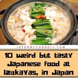 10 weird but tasty Japanese food in Izakayas, in Japan.