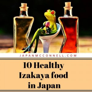 10 Healthy Izakaya food in Japan