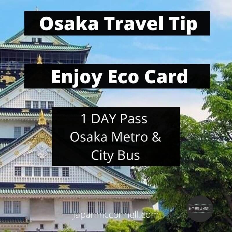 Enjoy Eco Card, Osaka travel tip