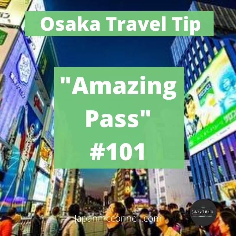 Osaka Travel tip, Amazing pass guide