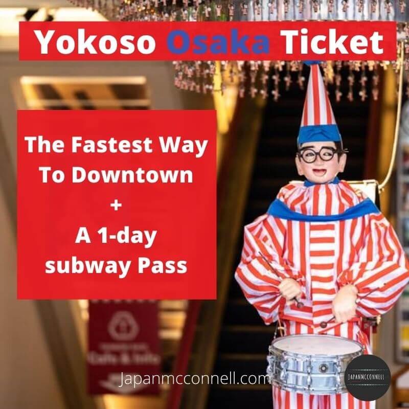 Yokoso Osaka Ticket guide, Osaka , Japan