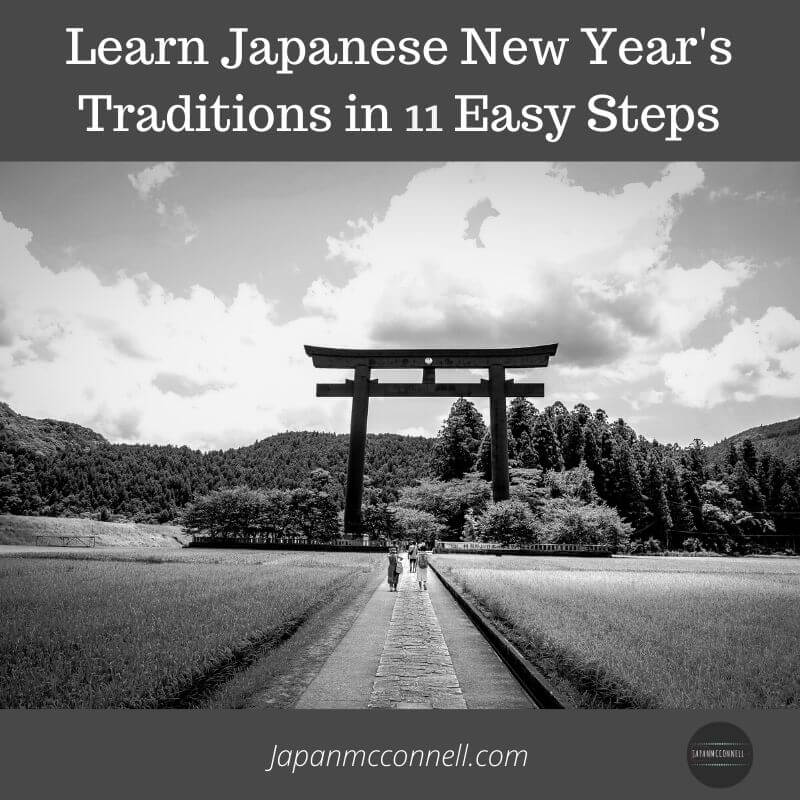 the ultimate guide on learn japanese new year's traditions in 11 easy steps