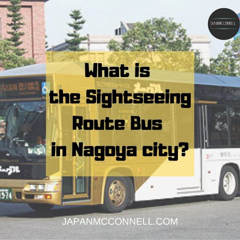 what is the sightseeing route bus in nagoya