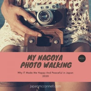 why my nagoya photo walking made me happy and peaceful in japan 2020