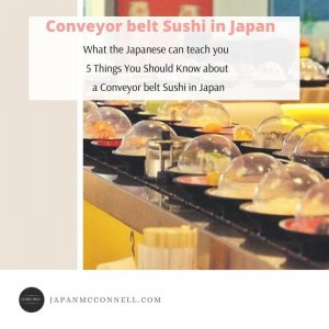 what the Japanese can teach you 5 things you should know about conveyor belt sushi in Japan