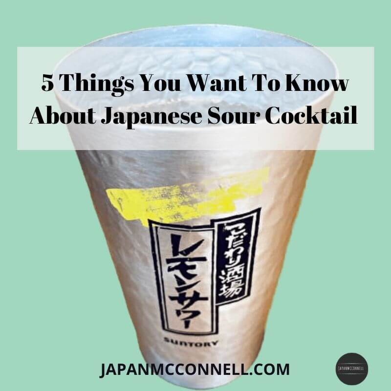 5 things you want to know about Japanese sour cocktails