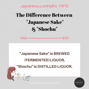 Japanmcconnell tips, the difference between sake & shochu