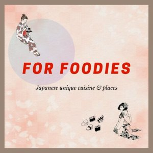 for foodies, japanese food and restaurant