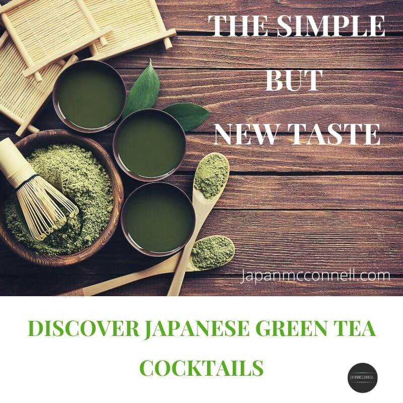 the simple but new taste, discover Japanese green tea cocktails
