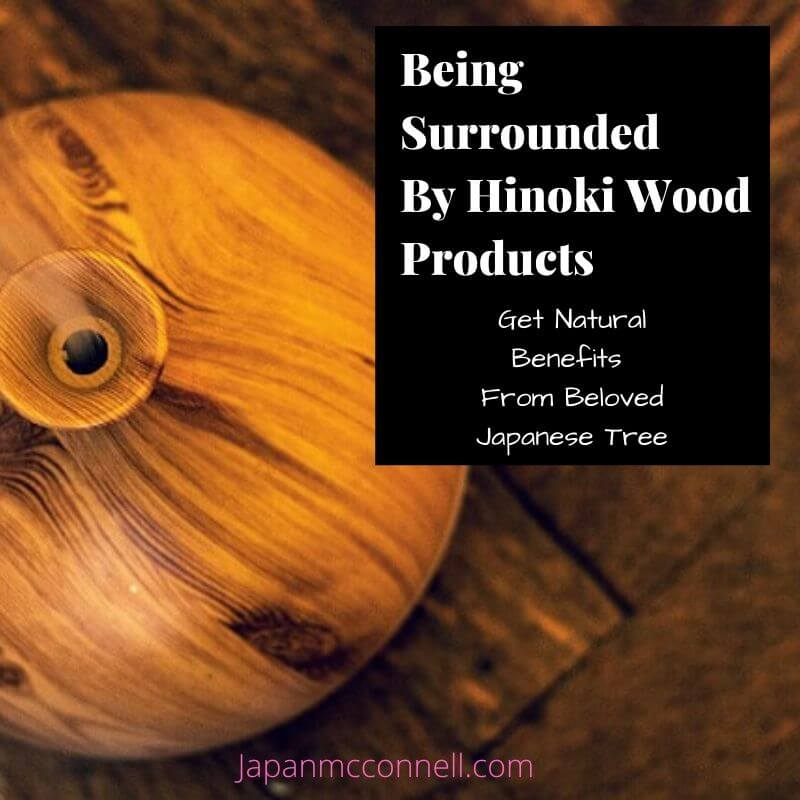 being surrounded by hinoki wood products