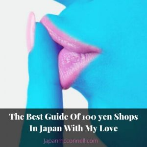 the best guide of 100 yen shops in Japan with my love