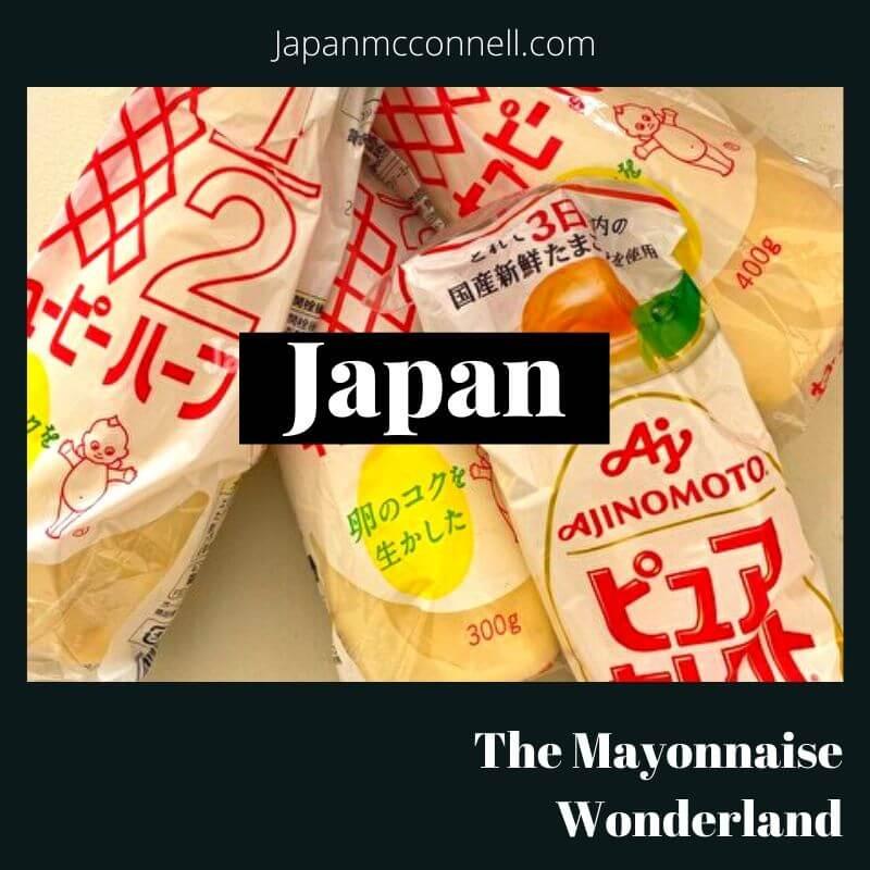 Japan is the mayonnaise wonderland