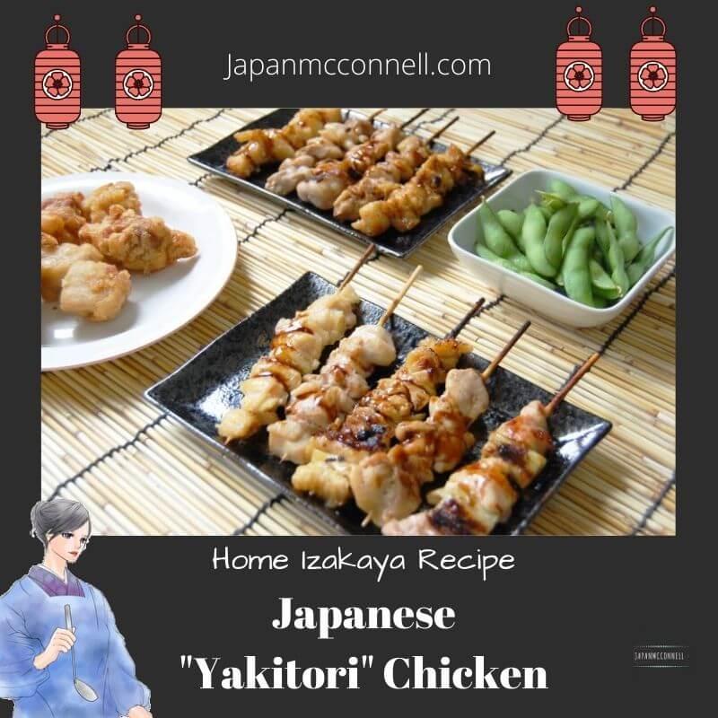 Japanese Izakaya recipe, Japanese food, Yakitori, grilled skewered chicken,