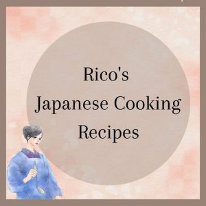 Rico's Japanese cooking recipes