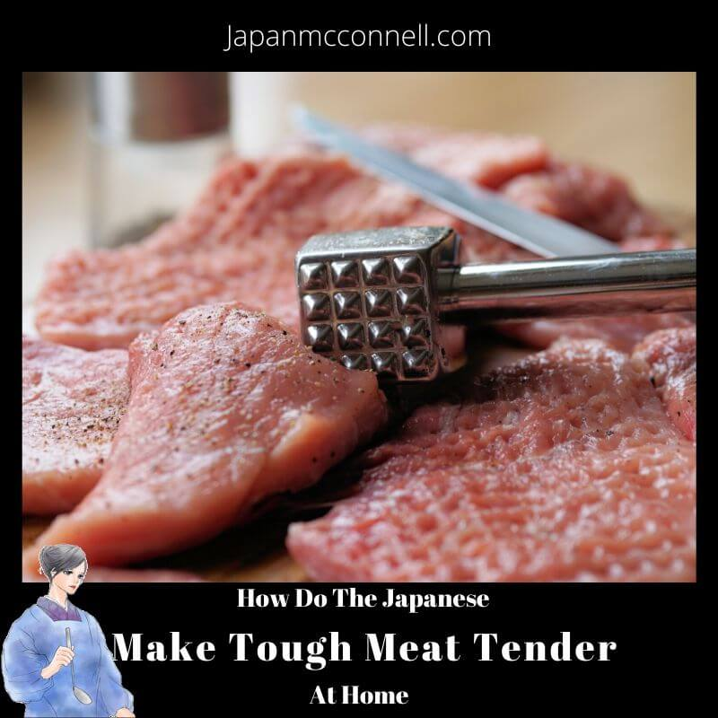 how do the japanese make though meat tender at home