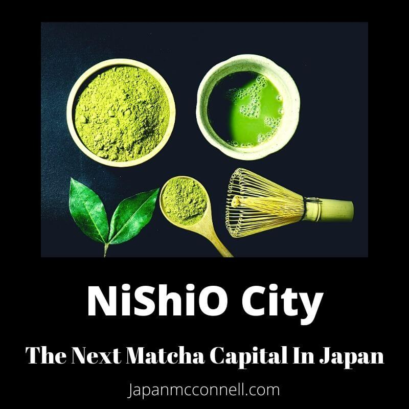 Nishio city, the next Matcha capital in Japan