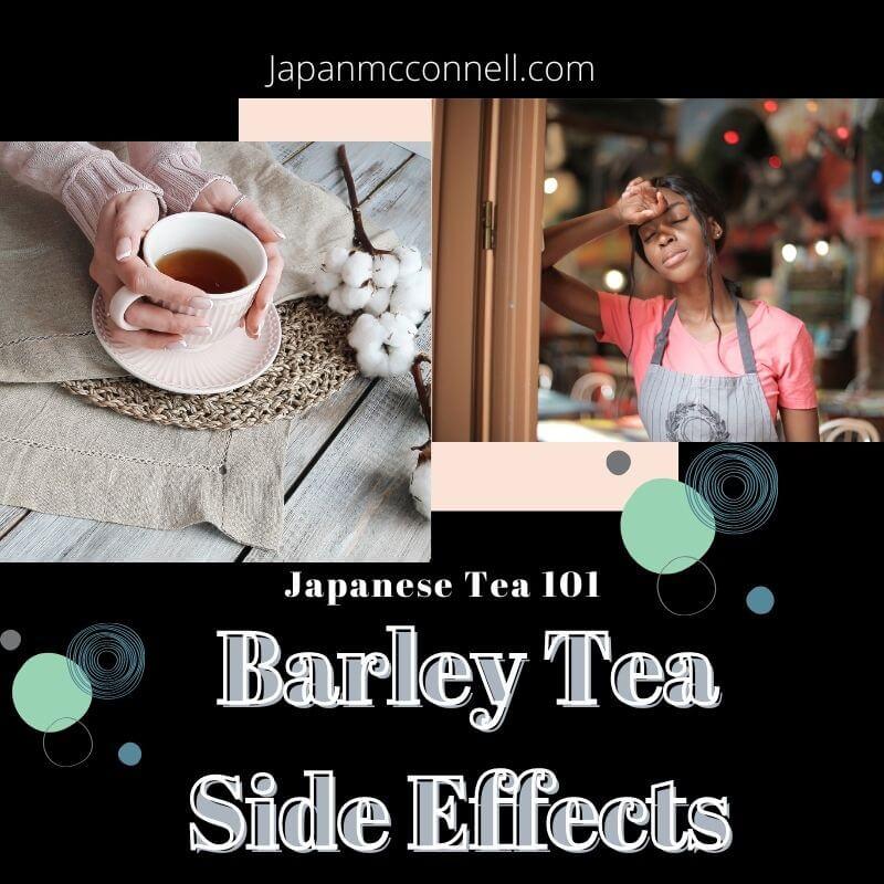 barley tea side effects