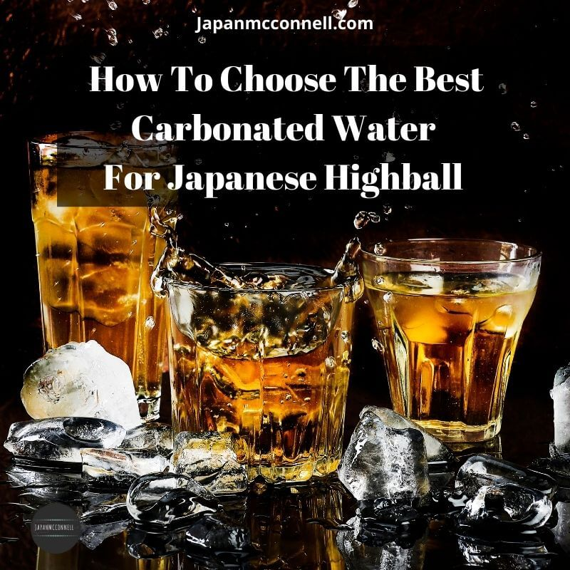 how to choose the best carbonated water for making whiskey and soda at home