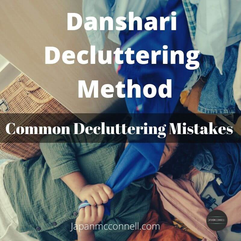 danshari method, Japanese decluttering method, common mistakes